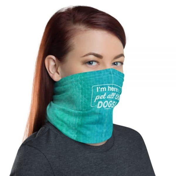 mockup 21a7ae31 600x600 - I'm Here to Pet All the Dogs! Neck Gaiter (Blue/Green)