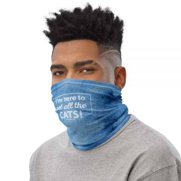 mockup ccc874ef 600x600 - I'm Here to Pet All the Cats! Neck Gaiter (Blue)